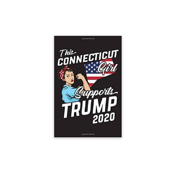 This Connecticut Girl Supports Trump - 2020 Journal