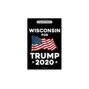 Wisconsin State for Trump, 2020 Journal Notebook