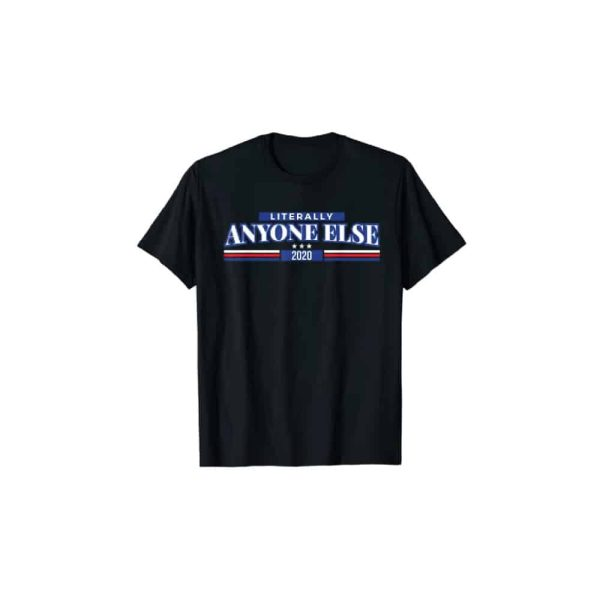 723 Literally Anyone Else 2020 - T-Shirt