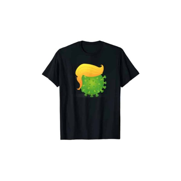 744 Trump Virus - Trumpdemic Anti-Trump T-Shirt