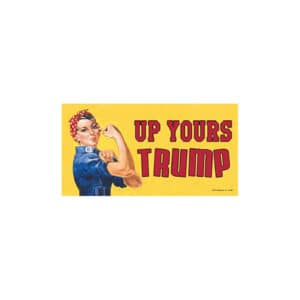758 Up Yours Trump - Anti-Trump Car Magnet Sticker