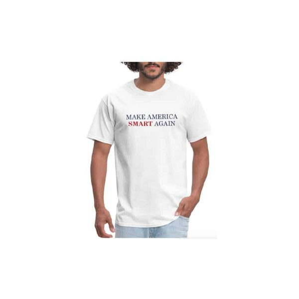 766 Make America Smart Again Anti-Trump T-Shirt
